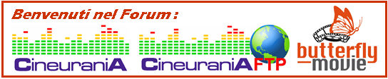 FORUM CineuraniA - CineuraniA Hosting FTP - Butterflymovie
