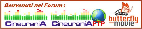 FORUM CineuraniA - CineuraniA Hosting FTP - Butterflymovie